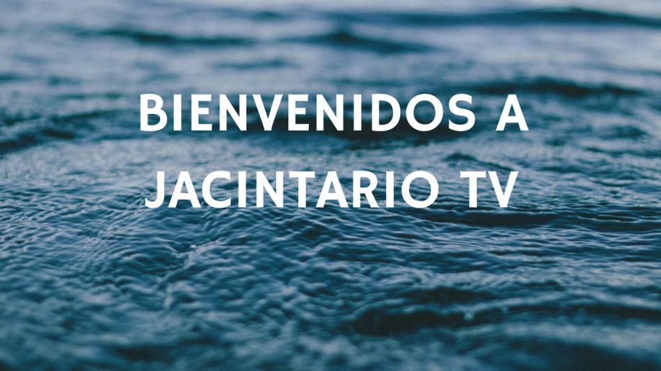 Bienvenidos a JacintarioTV