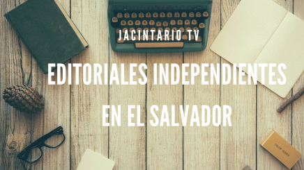 Editoriales independientes en El Salvador