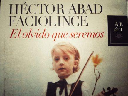 El olvido que seremos, Héctor AbadFaciolince