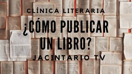 Clínica literaria: ¿Cómo publicar unlibro?