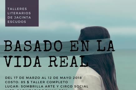 """Convocatoria abierta: Taller de narrativa """"Basado en la vidareal"""""""