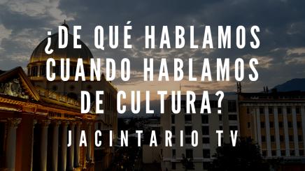 ¿De qué hablamos cuando hablamos decultura?