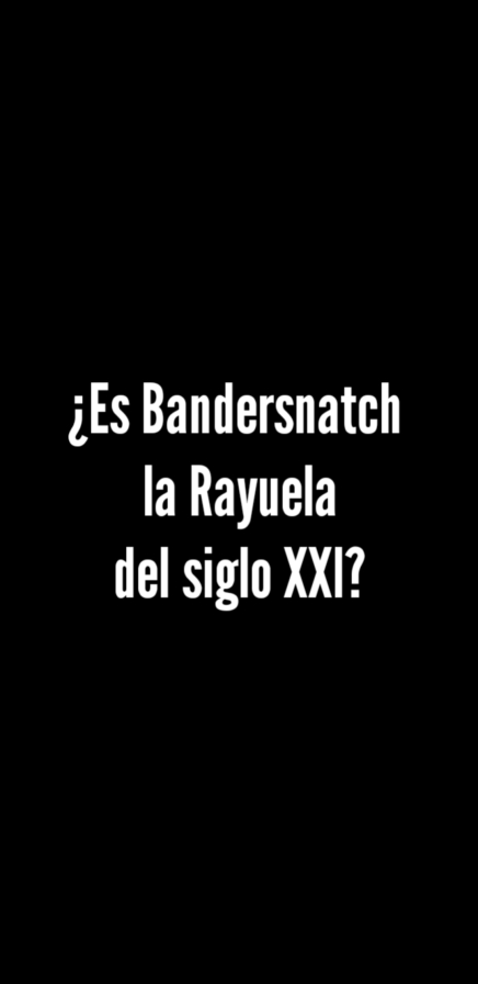 ¿Es Bandersnatch la Rayuela del sigloXXI?